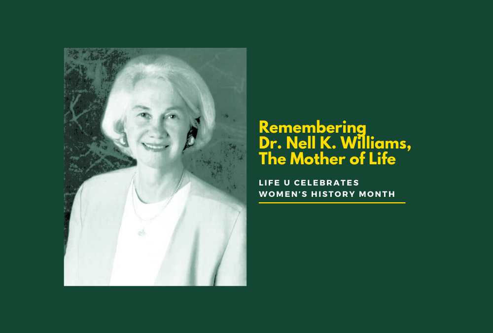Remembering Dr. Nell K. Williams, The Mother of Life