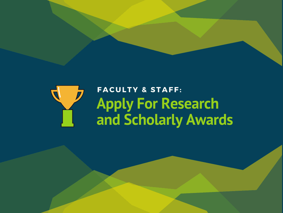 Faculty & Staff: Apply Now for Research and Scholarly Awards