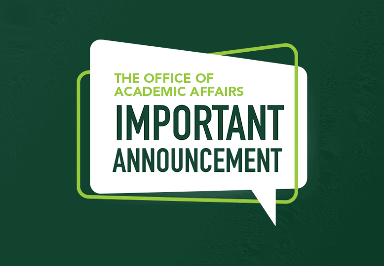 Two Important Announcements from the Office of Academic Affairs