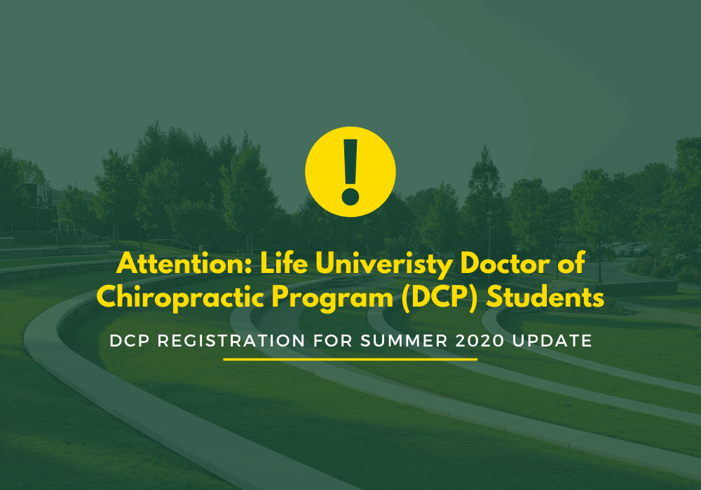 ATTENTION: Life University Doctor of Chiropractic Program (DCP) Students