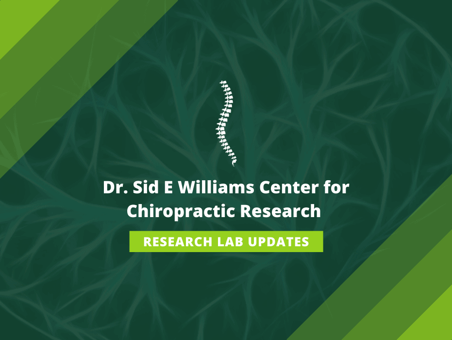 Dr. Sid E. Williams Center for Chiropractic Research (CCR) Research Lab Updates