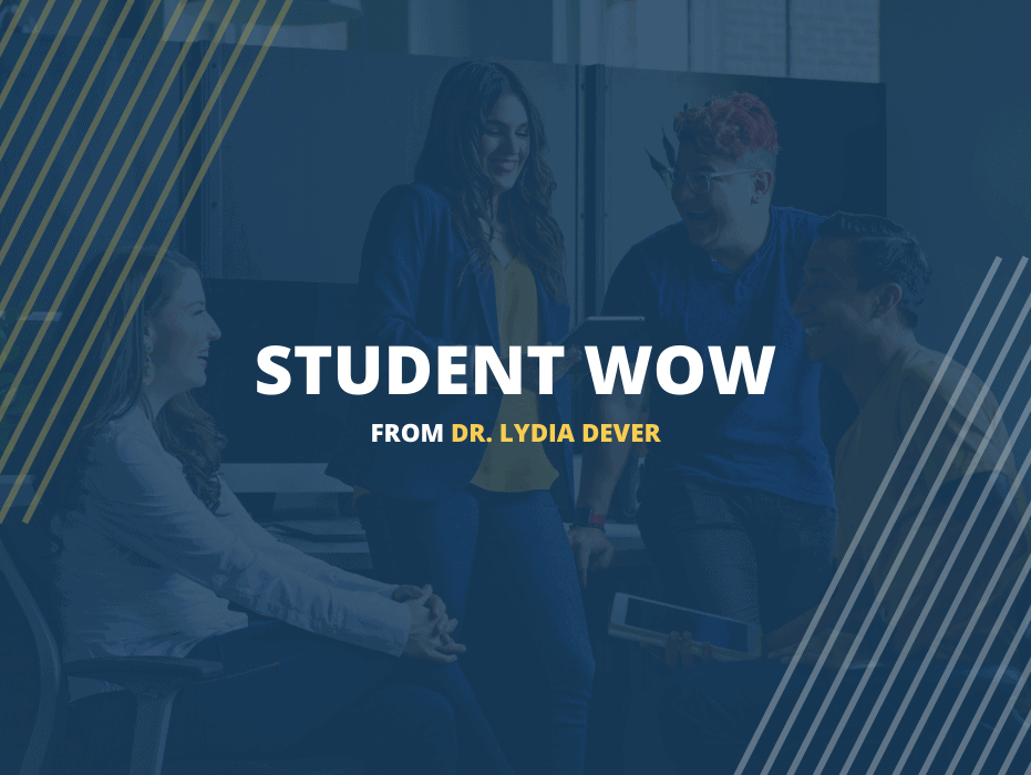 Student WOW from Dr. Lydia Dever